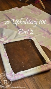 re Upholstery 101 – Part 2